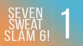 Seven Sweat Slam 6 - Day 1 - All Body