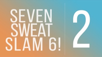 Seven Sweat Slam 6 - Day 2 - Arm Sculpt