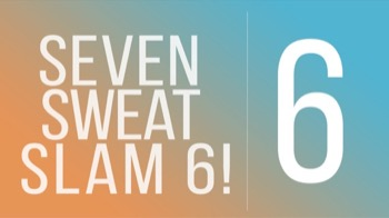 Seven Sweat Slam 6 - Day 6 - Waists