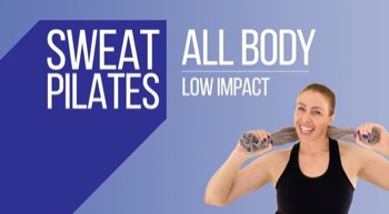 Sweat Pilates All Body Low Impact