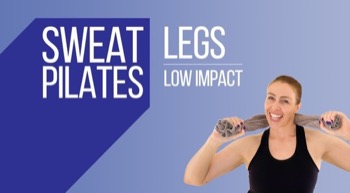 Sweat Pilates Low Impact Legs